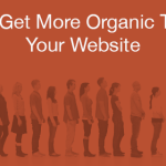 How To Gain More Organic Traffic With Content Marketing