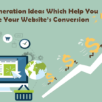 5 Lead Generation Ideas Which Help You To Increase Your Website's Conversion