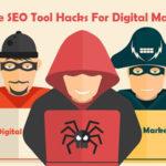 A Simple SEO Tool Hacks For Digital Marketers