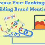 How To Increase Your Rankings By Building Brand Mentions?