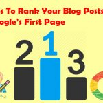 Tips To Rank Your Blog Posts On Google's First Page