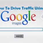 How To Drive Traffic Using Google Image Search