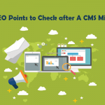 Top 8 SEO Points to Check after A CMS Migration