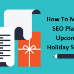 How To Make an SEO Plan For Upcoming Holiday Season?