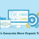 6 Tips To Generate More Organic Traffic