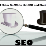 Brief Notes On White Hat SEO and Black Hat SEO