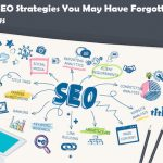 5 Simple SEO Strategies You May Have Forgotten Nowadays